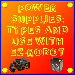 Power Supplies-Types, And EZ-Robot Use