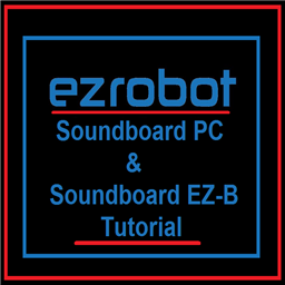 Soundboard PC & Soundbard EZ-B tutorial.