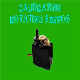 Rotating Servo Calibration-Unscripted